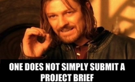 One does not simply submit a marketing project brief